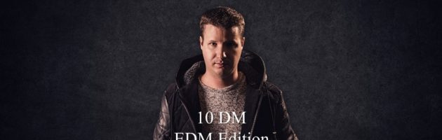 10 DM EDM Edition