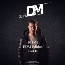 10 DM – EDM Edition Part II