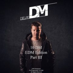 10 DM – EDM Edition Part III